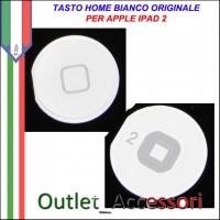 Tasto Pulsante home Centrale per Apple ipad 2 Ipad2 Bianco Ricambio Originale