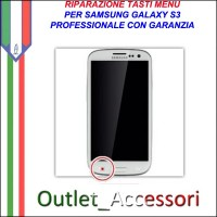 Riparazione per Samsung Galaxy S3 Tasti Menu Pulsanti I9300 I9305