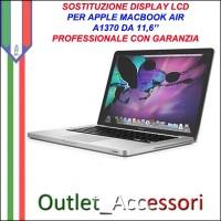 Riparazione Display Lcd Apple MacBook Air 11'' A1370 Cambio Schermo Rotto Assistenza