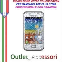 Riparazione Vetro Touch Samsung Ace Plus S7500 Cambio Touchscreen Schermo Rotto
