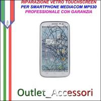 Riparazione Smartphone Mediacom MP530 530 Sostituzione Cambio Vetro Touch Touchscreen Rotto