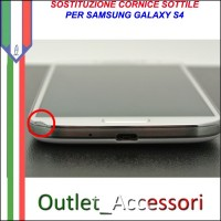 Sostituzione Cornice Samsung Galaxy S4 i9505 Frame Sottile Cambio