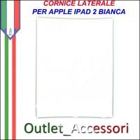 Cornice per Vetro Touch Bianco Apple Ipad 2 Frame Guarnizione