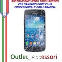 Riparazione Vetro Touch Samsung Core Plus G350 Cambio Touchscreen Schermo Rotto