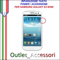 Riparazione per Samsung Galaxy S3 Tasto Power Accensione switch Pulsante I9300 I9305