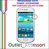 Riparazione per Samsung Galaxy S3 Mini Tasto Power Accensione switch Pulsante I8190 i8200