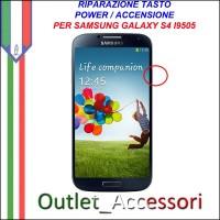 Riparazione per Samsung Galaxy S4 Tasto Power Accensione switch Pulsante I9500 I9505