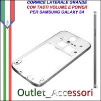 Cornice Frame Laterale Grande Samsung Galaxy S4 i9505 con Tasti Volume Power